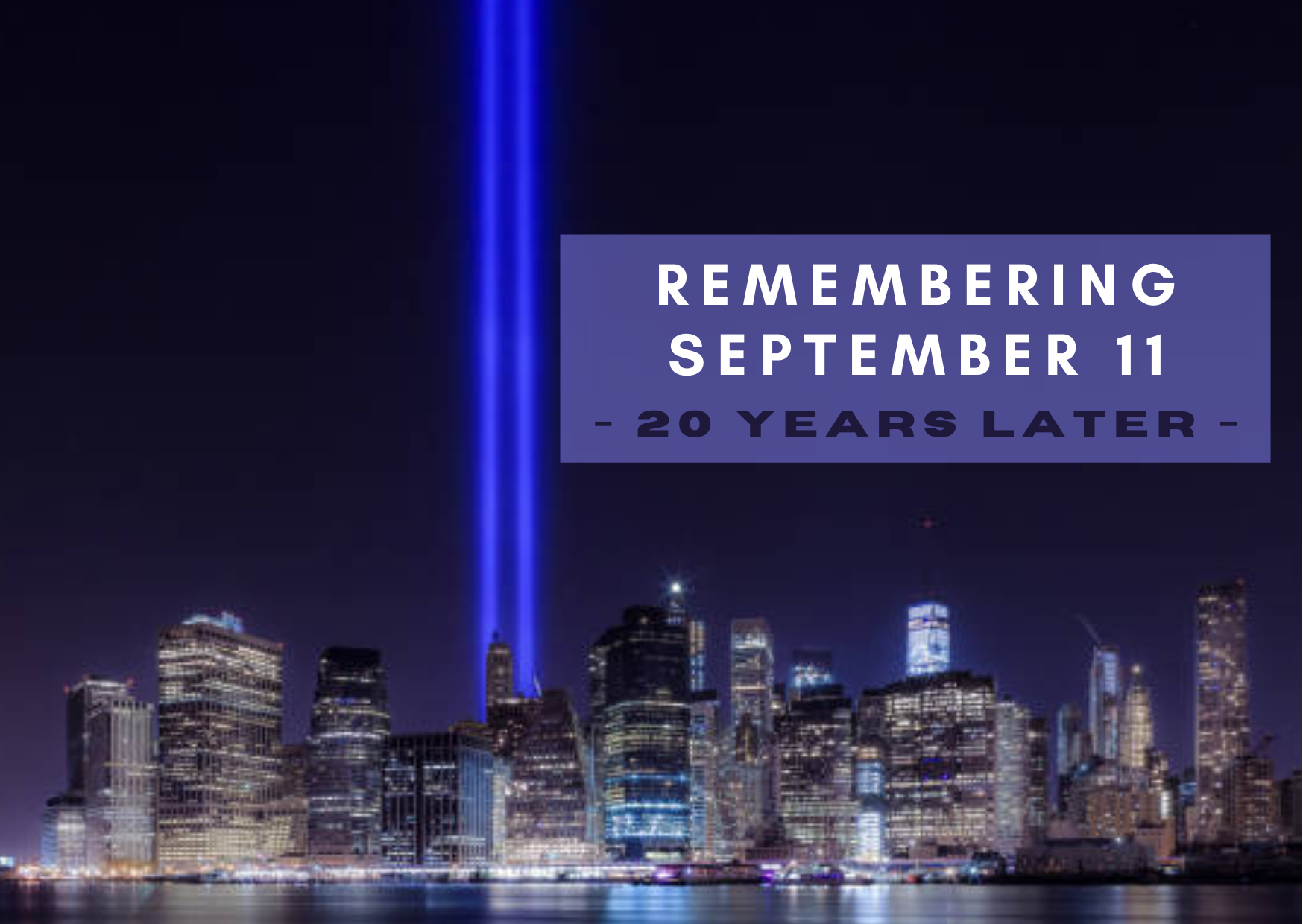 A Message From our President: Reflecting on September 11th, Twenty Years Later